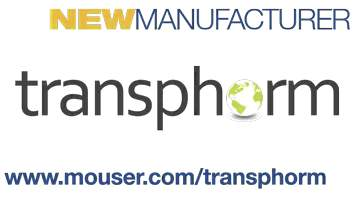 Mouser Electronics and Transphorm Announce Global Distribution Agreement